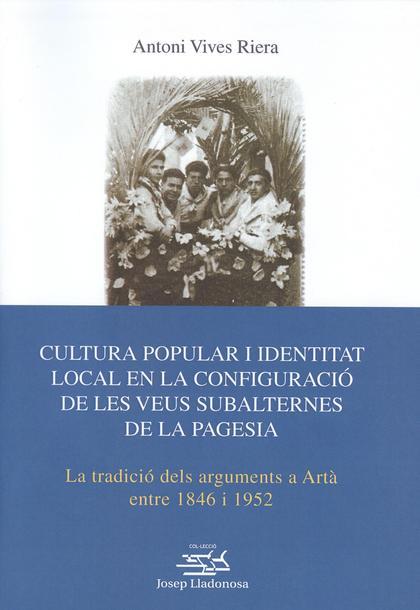 CULTURA POPULAR I IDENTITAT LOCAL EN LA CONFIGURACIÓ DE LES VEUS SUBALTERNES DE LA PAGESIA : LA