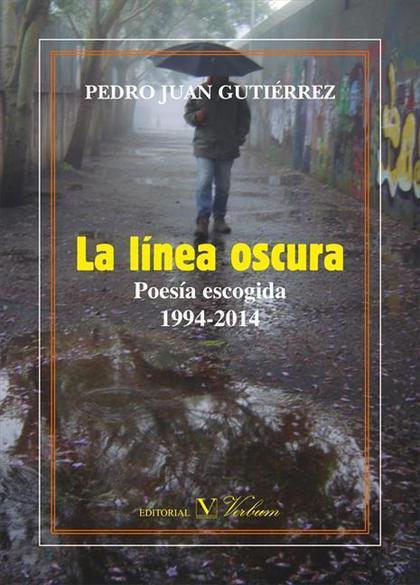 LA LÍNEA OSCURA : POESÍA ESCOGIDA, 1994-2014