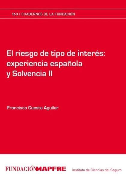EL RIESGO DE TIPO DE INTERÉS : EXPERIENCIA ESPAÑOLA Y SOLVENCIA II
