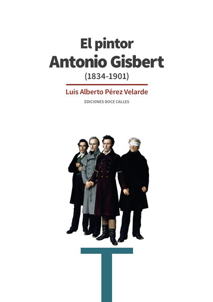 EL PINTOR ANTONIO GISBERT                                                       (1834-1901)