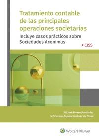 TRATAMIENTO CONTABLE DE LAS PRINCIPALES OPERACIONES SOCIETARIAS                 INCLUYE CASOS P