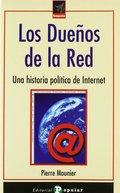 LOS DUEÑOS DE LA RED. UNA HISTORIA POLÍTICA DE INTERNET