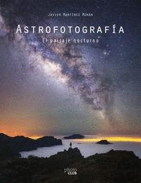 ASTROFOTOGRAFÍA. EL PAISAJE NOCTURNO.