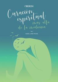 CURACIÓN ESPIRITUAL: MÁS ALLÁ DE LA MEDICINA.