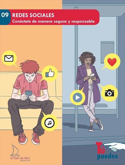 REDES SOCIALES. CONÉCTATE DE MANERA SEGURA Y RESPONSABLE