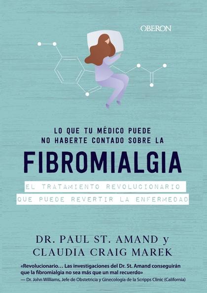 FIBROMIALGIA. LO QUE LOS MÉDICOS CALLAN.