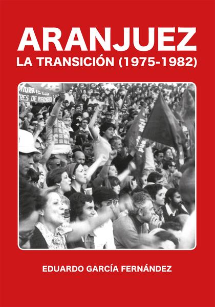 ARANJUEZ. LA TRANSICIÓN (1975-1982)