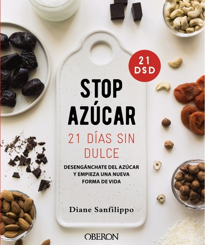 ¡STOP AZÚCAR! DESENGANCHARTE DEL AZÚCAR EN 21 DÍAS.
