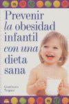 PREVENIR LA OBESIDAD INFANTIL CON UNA DIETA SANA