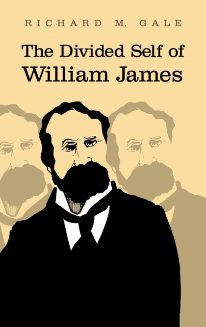 THE DIVIDED SELF OF WILLIAM JAMES.