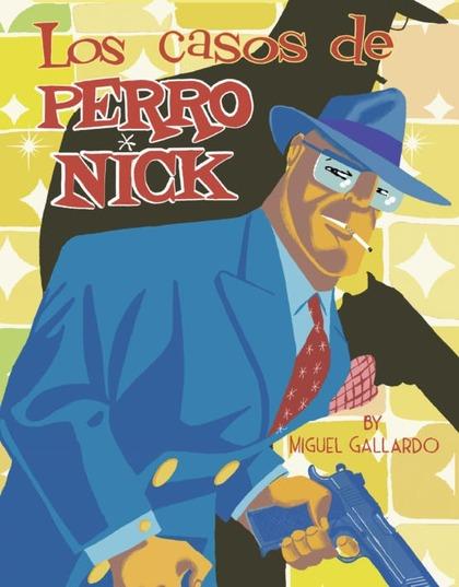 LOS CASOS DE PERRO NICK.