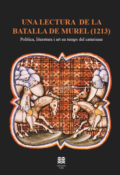 UNA LECTURA DE LA BATALLA DE MURET(1213).