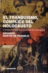 EL FRANQUISMO, CÓMPLICE DEL HOLOCAUSTO : Y OTROS EPISODIOS DESCONOCIDOS DE LA DICTADURA