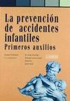 LA PREVENCION DE ACCIDENTES INFANTILES PRIMEROS AUXILIOS
