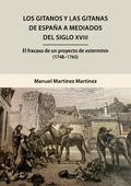 LOS GITANOS Y LAS GITANAS DE ESPAÑA A MEDIADOS DEL SIGLO XVIII. EL FRACASO DE UN PROYECTO DE EX