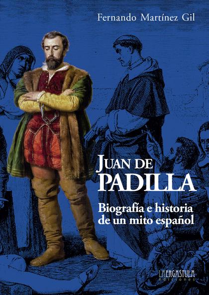 JUAN DE PADILLA                                                                 BIOGRAFÍA E HIS