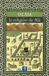 ISLÁM. LA RELIGIÓN DE ALÁ