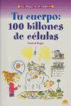 TU CUERPO: 100 BILLONES DE CÉLULAS