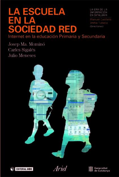 LA ESCUELA EN LA SOCIEDAD RED : INTERNET EN LA EDUCACIÓN PRIMARIA Y SECUNDARIA