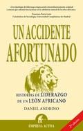 UN ACCIDENTE AFORTUNADO : HISTORIAS DE LIDERAZGO DE UN LEÓN AFRICANO