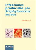 INFECCIONES PRODUCIDAS POR STAPHILOCOCCUS AUREUS