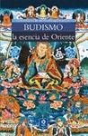 BUDISMO. LA ESENCIA DE ORIENTE