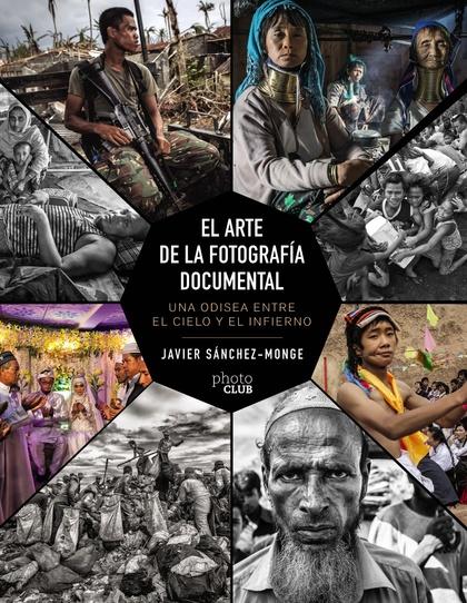 EL ARTE DE LA FOTOGRAFÍA DOCUMENTAL. UNA ODISEA ENTRE EL CIELO Y EL INFIERNO