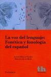 LA VOZ DEL LENGUAJE : FONÉTICA Y FONOLOGÍA DEL ESPAÑOL
