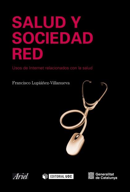 SALUD Y SOCIEDAD RED. ANÁLISIS DE LOS USOS DE INTERNET RELACIONADOS CON LA SALUD.
