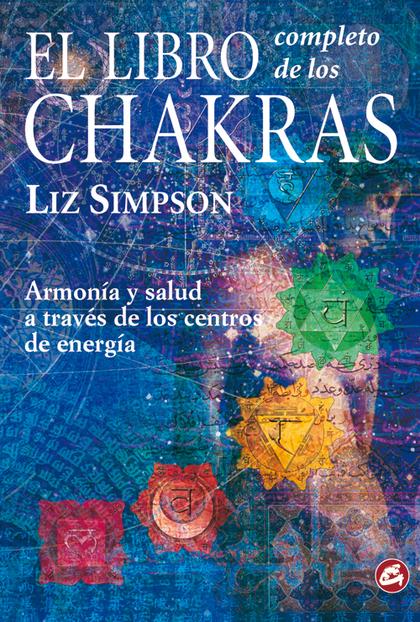 EL LIBRO COMPLETO DE LOS CCHAKRAS ARMONIA Y SALUD A TRAVES DE LOS CENT