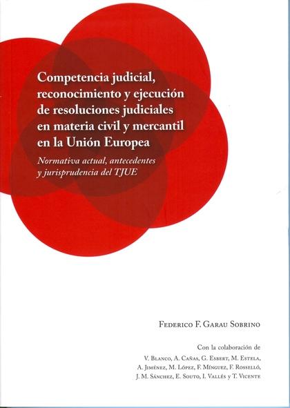 COMPETENCIA JUDICIAL, RECONOCIMIENTO Y EJECUCIÓN DE RESOLUCIONES JUDICIALES EN MATERIA CIVIL Y
