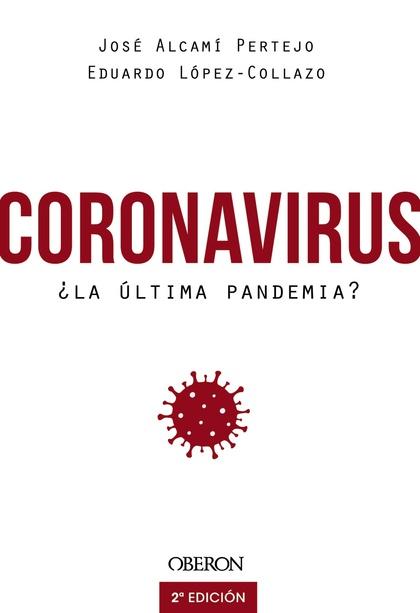 CORONAVIRUS, ¿LA ÚLTIMA PANDEMIA?.