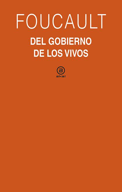 EL GOBIERNO DE LOS VIVOS. CURSO DEL COLLÈGE DE FRANCE (1979 1980)
