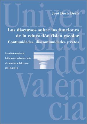 LOS DISCURSOS SOBRE LAS FUNCIONES DE LA EDUCACIÓN FÍSICA ESCOLAR. CONTINUIDADES,. LECCIÓN MAGIS