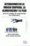 ALTERACIONES DE LA IMAGEN CORPORAL, LA ALIMENTACIÓN Y EL PESO : ¿SON LOS MEDIOS DE COMUNICACIÓN