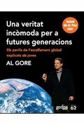 UNA VERITAT INCÒMODA PER A FUTURES GENERACIONS : ELS PERILLS DE L´ESCALFAMENT GLOBAL EXPLICATS