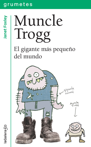 MUNCLE TROGG. EL GIGANTE MÁS PEQUEÑO DEL MUNDO