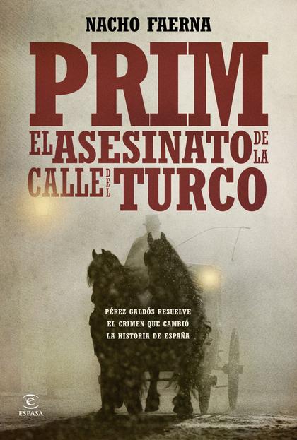 PRIM : EL ASESINATO DE LACALLE DEL TURCO