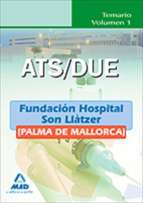 ATS/DUE DE LA FUNDACIÓN HOSPITAL SON LLÀTZER (PALMA DE MALLORCA). TEMARIO. VOLUM