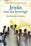 JESÚS ERA UN HERETGE