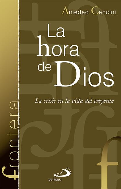 LA HORA DE DIOS : LA CRISIS AL SERVICIO DEL CREYENTE