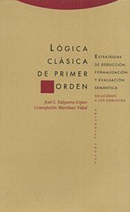 LÓGICA CLÁSICA DE PRIMER ORDEN: ESTRATEGIAS DE DEDUCCIÓN, FORMALIZACIÓN Y EVALUACIÓN SEMÁNTICA
