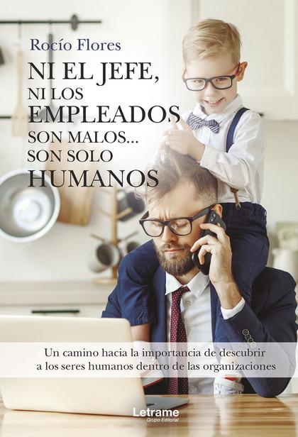 NI EL JEFE, NI LOS EMPLEADOS SON MALOS... SON SOLO HUMANOS.