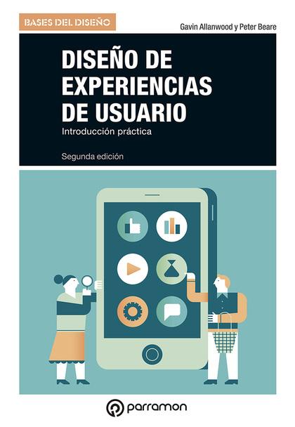 DISEÑO DE EXPERIENCIAS DE USUARIO, 2ª EDICIÓN.