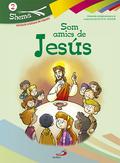 SHEMA 2, SOM AMICS DE JESÚS, INICIACIÓN CRISTIANA DE NIÑOS. MATERIALES COMPLEMENTARIOS AL CATEC