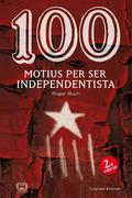 100 MOTIUS PER SER INDEPENDENTISTA.