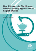 NEW ALLEYWAYS TO SIGNIFICANCE: INTERDISCIPLINARY APPROACHES TO ENGLISH STUDIES.