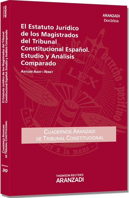 EL ESTATUTO JURÍDICO DE LOS MAGISTRADOS DEL TRIBUNAL CONSTITUCIONAL ESPAÑOL : ESTUDIO Y ANÁLISI
