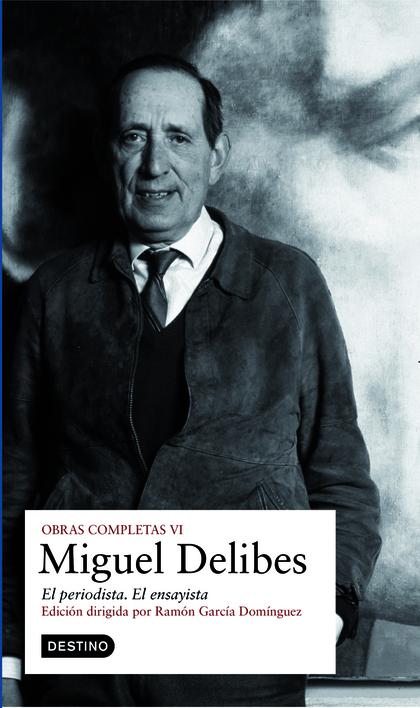 O.C. MIGUEL DELIBES EL PERIODISTA. VOL.VI