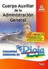 CUERPO AUXILIAR DE LA ADMINISTRACIÓN GENERAL, COMUNIDAD AUTÓNOMA DE LA RIOJA. TEST